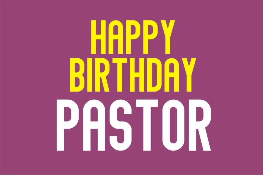 Birthday Message to a Mentor and Pastor